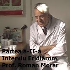 Primadrogherie.ro Interviu partea a-II-a Prof. Roman Morar (Eridiarom) 25 martie 2017